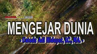 Download MENGEJAR DUNIA   UST ADI HIDAYAT LC , MA  l Ceramah 3 menit l kajian singkat l kultum l Ramadhan