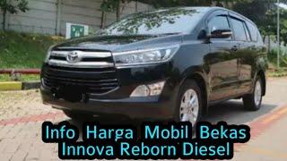 Info Harga Mobil Bekas Innova Reborn Diesel