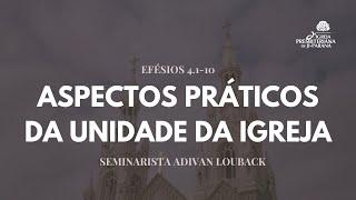 Culto Solene 18/04/2021 Aspectos Práticos da Unidade da Igreja