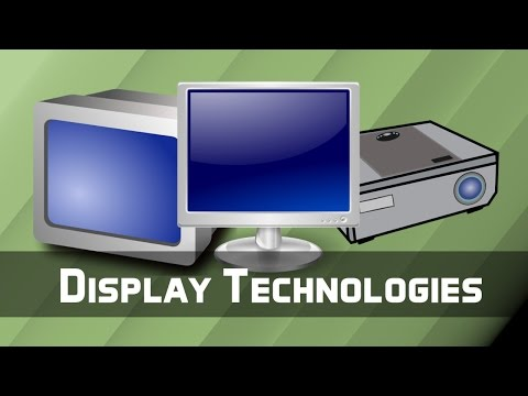 Five Display Technologies!