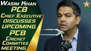 PCB Chief Executive Wasim Khan discusses upcoming PCB Cricket Committee meeting | PCB