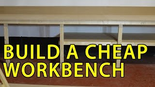 How To Build A Cheap Workbench Using 3x2 And MDF