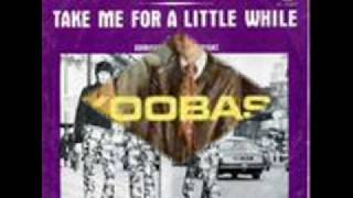 The Koobas....Take Me for a Little While