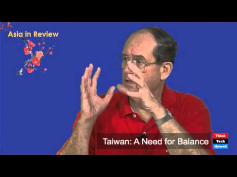 Taiwan: A Need for Balance - Prof. William Sharp