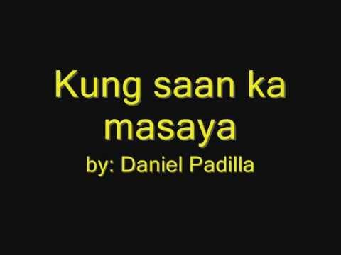 Kung Saan Ka Masaya- Daniel Padilla