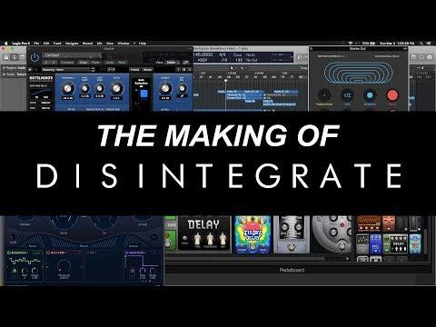 The Making of: Disintegrate (Track Breakdown)