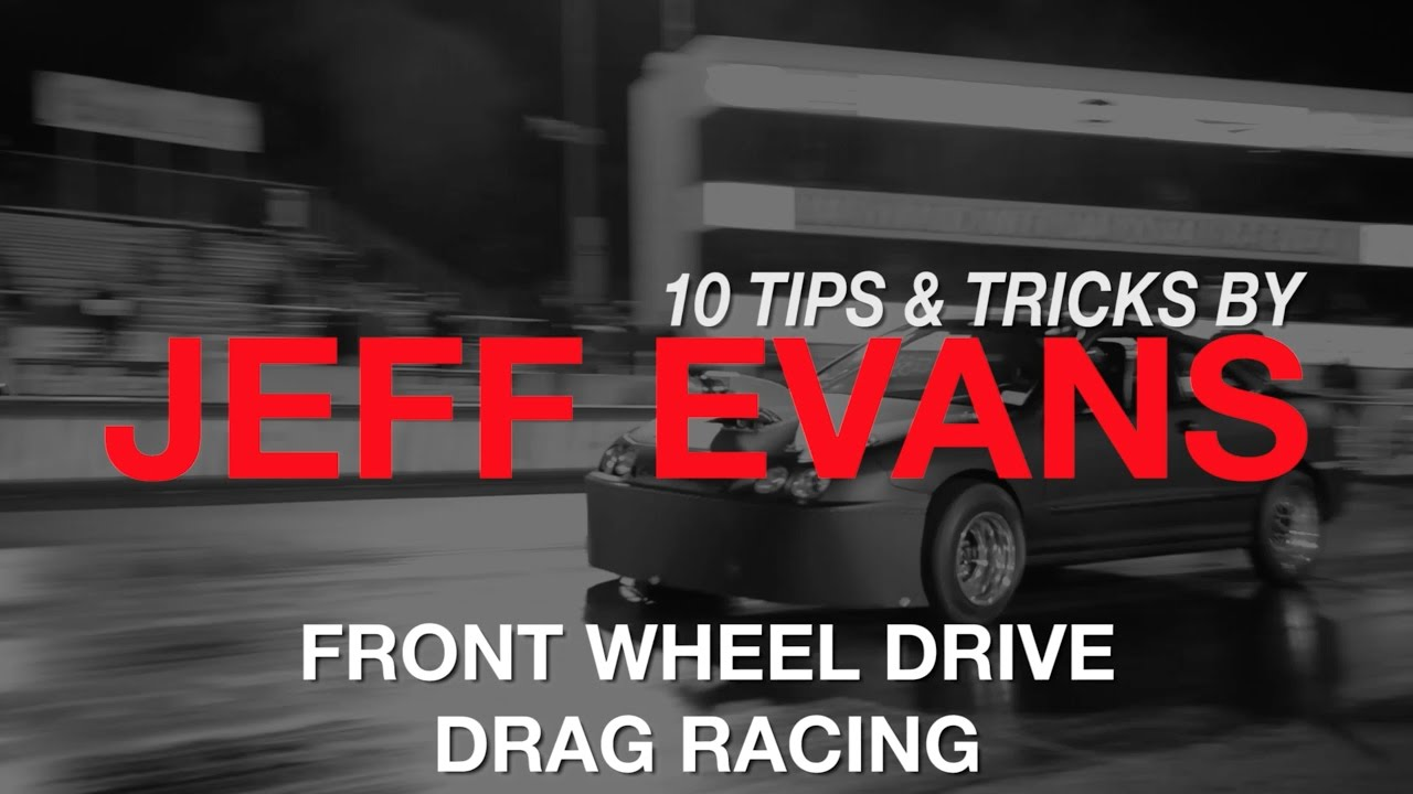 10 Tips & Tricks for Front Wheel Drive Drag Racing