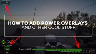 Adding Power/Speed Overlays w/ a GoPro (Cameras - Mounting - Overlays - Editing)