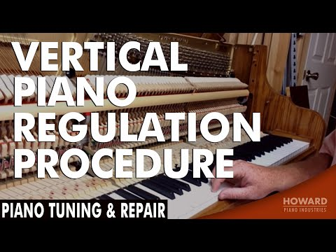 Piano Tuning & Repair - Vertical Piano Regulation Procedure