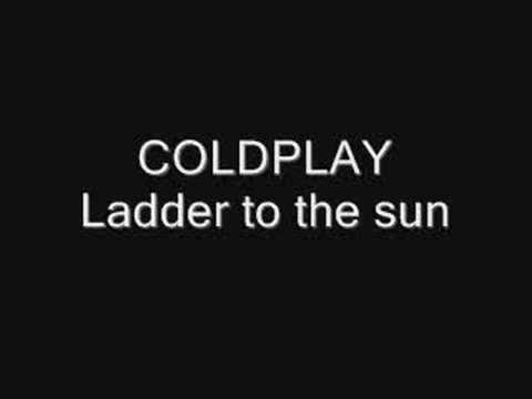 Coldplay - Ladder to the sun (good quality)