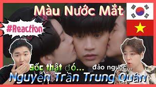[người Hàn Quốc VPOP REACTION]Màu Nước Mắt - Nguyễn Trần Trung Quân | Official Music Video