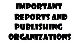 Important Reports and Publishing  Organizations  for UPSC/State PCS/SSC/Banking/Railway