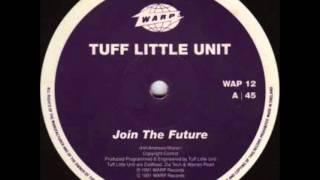Tuff Little Unit - Join The Future