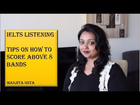IELTS LISTENING- TIPS  ON HOW TO SCORE ABOVE 8 BANDS