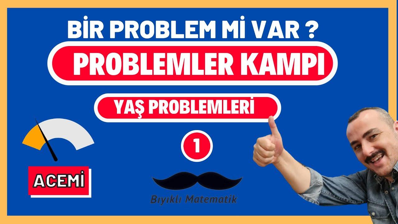 PROBLEMLER KAMPI 4--  YAŞ PROBLEMLERİ -- SEVİYE 1 ,(Konıyu  Öğren-Klasik Soruları Çöz)