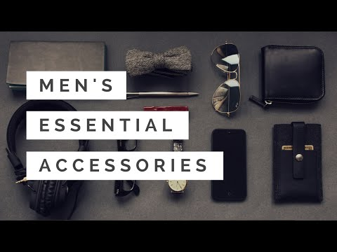 Intro - Men's Essential Accessories - What The Series Is About