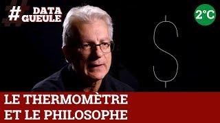 Climat : le thermomètre et le philosophe - Spécial 2° avant la fin du monde