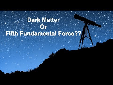 Dark Matter or Fifth Fundamental Force?