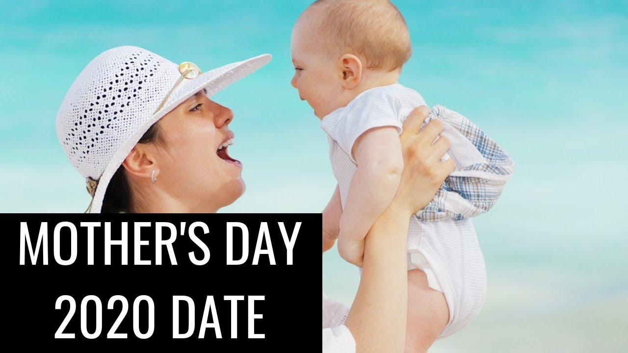 Mother's Day 2020 Date - Happy Mother's Day 2020 - When is ...