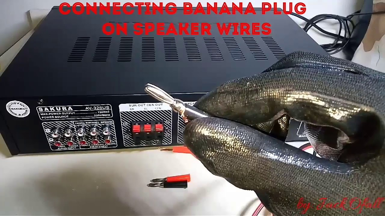HOW TO CONNECT BANANA PLUG ON A SPEAKER WIRE