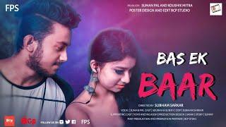 Bas Ek Baar | Full version | Unplugged Cover by Suman Paul | FPS