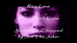 Repeat youtube video Rico Love-They Don't Know (Screwed & Chopped)