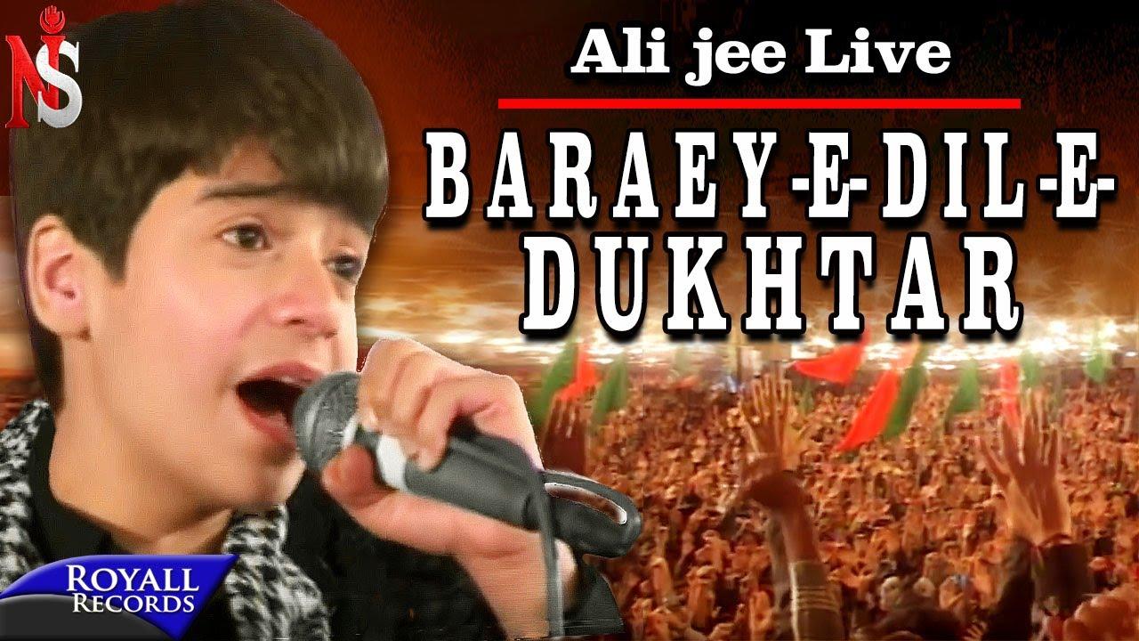Ali Jee Live - Baraey Dil e Dukhtar | 2013 (Live)