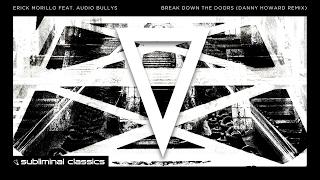 Erick Morillo feat. Audio Bullys - Break Down The Doors (Danny Howard Extended Remix)
