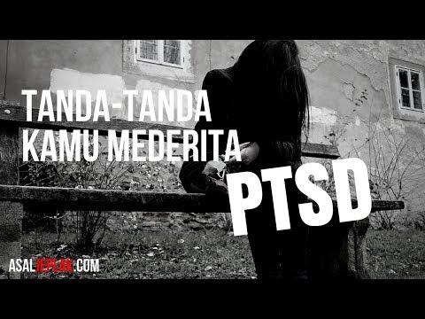 Tanda tanda seseorang menderita PTSD