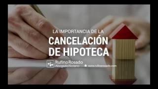 La Importancia de la Cancelación de Hipoteca
