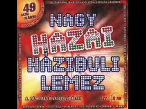 Nagy hazai házibuli lemez (2005) - part 2