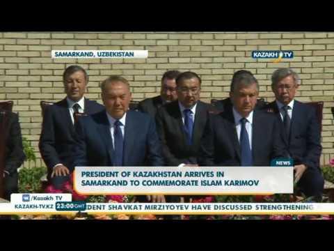 President of Kazakhstan arrives in Samarkand to commemorate Islam Karimov - Kazakh TV