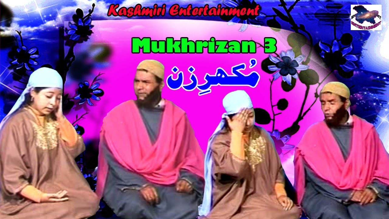 Mukhrizan   Kashmiri Drama   Mohiuddin Parray, Altaf Noorpuri