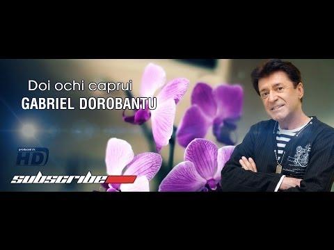 Gabriel Dorobantu Doi ochi caprui Hd Official