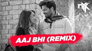 Aaj Bhi (Remix) - DJ NYK | Vishal Mishra | Ali Fazal , Surbhi Jyoti | VYRL