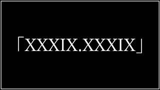 「XXXIX.XXXIX」: https://drive.google.com/open?id=1fWm43mPjNs-UZWSq...