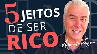 🔵  AS 5 ÚNICAS MANEIRAS DE VOCÊ SE TORNAR RICO   MARCELO VEIGA