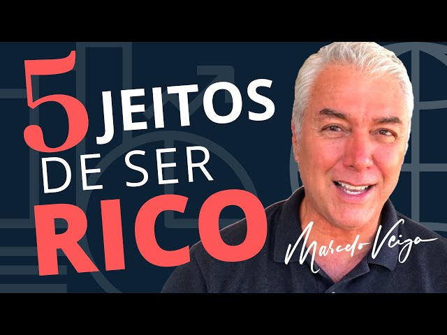 🔵  AS 5 ÚNICAS MANEIRAS DE VOCÊ SE TORNAR RICO | MARCELO VEIGA