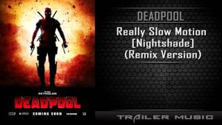Deadpool Trailer #2 Song | Really Slow Motion - Nightshade (Remix Version)