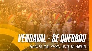 Banda Calypso - Vendaval / Se quebrou (DVD 15 Anos Ao Vivo em Belém - Oficial)