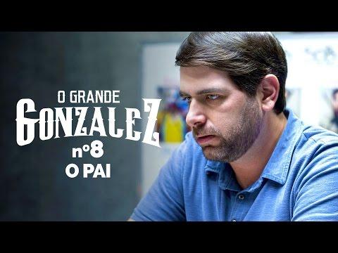 O GRANDE GONZALEZ - EP08: O PAI