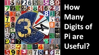 How Many Digits of Pi are Useful?