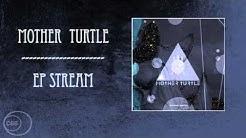 Mother Turtle - Full Album Stream [HD]