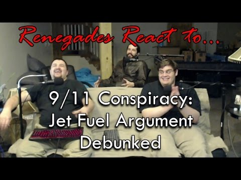 Renegades React to... 9/11 Conspiracy: Jet Fuel Argument Debunked