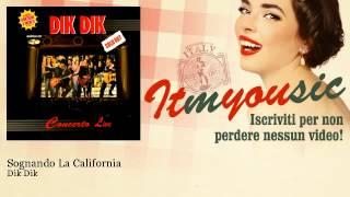 Dik Dik - Sognando La California - ITmYOUsic