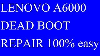 Lenovo A6000  dead boot repair VERY EASY with qfil flash tool [hindi]