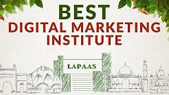 Best Digital Marketing Institute In Delhi | No. 1 Digital Marketing Institute | Lapaas