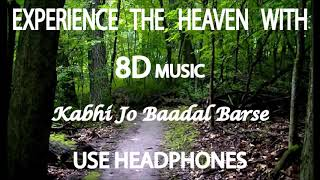 Kabhi Jo Baadal Barse - Jackpot || 8D MUSIC || SURROUND SOUND || BASS BOOSTED