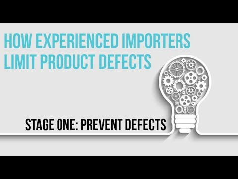 How Experienced Importers Limit Product Defects in 3 Stages