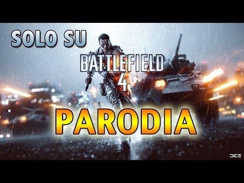 Solo su Battlefield 4 - PARODIA - ITA